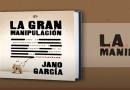 La Gran Manipulación de Jano García, libro más vendido en Amazon